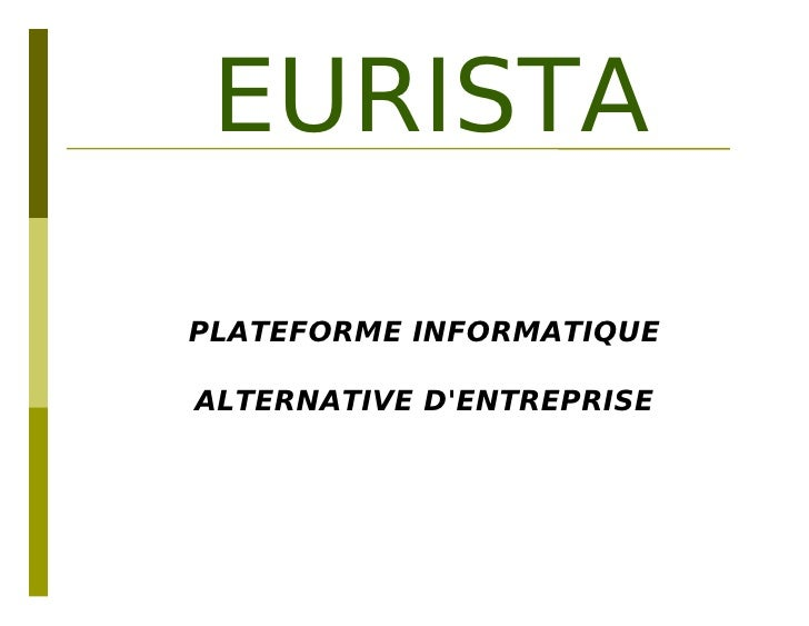 EURISTA  PLATEFORME INFORMATIQUE  ALTERNATIVE D'ENTREPRISE