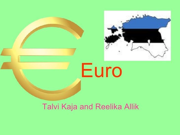Euro   Talvi Kaja and Reelika Allik