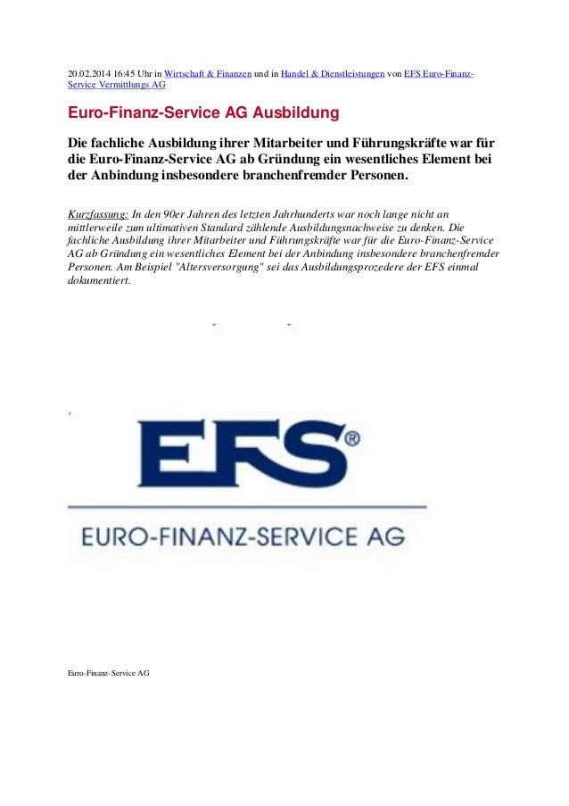 20.02.2014 16:45 Uhr in Wirtschaft & Finanzen und in Handel & Dienstleistungen von EFS Euro-FinanzService Vermittlungs AG ...