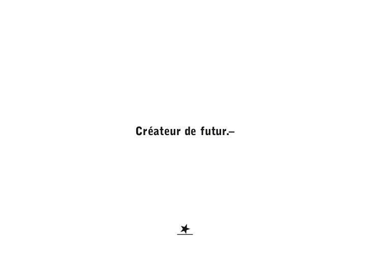 Créateur de futur.–