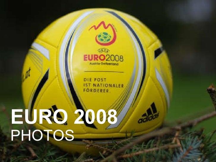 EURO 2008 PHOTOS