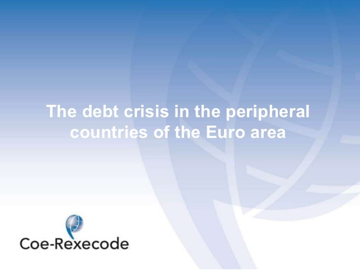 The debt crisis in the peripheral countries of the Euro area