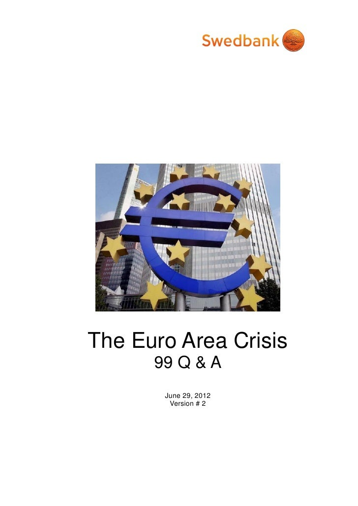 The Euro Area Crisis      99 Q & A       June 29, 2012        Version # 2
