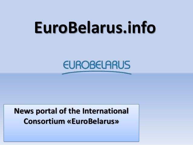 EuroBelarus.infoNews portal of the InternationalConsortium «EuroBelarus»