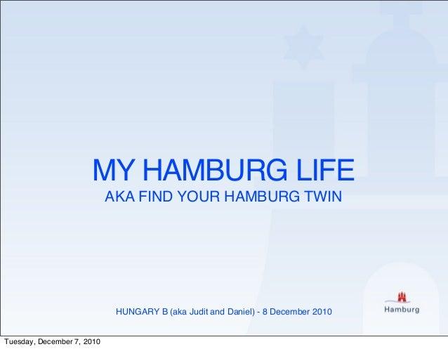 MY HAMBURG LIFE AKA FIND YOUR HAMBURG TWIN HUNGARY B (aka Judit and Daniel) - 8 December 2010 Tuesday, December 7, 2010