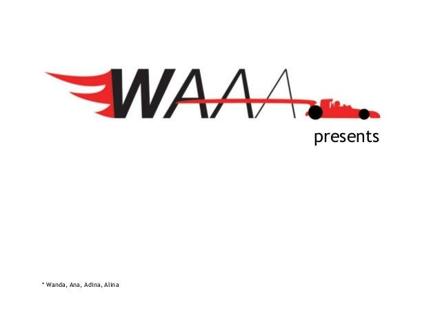 presents * Wanda, Ana, Adina, Alina