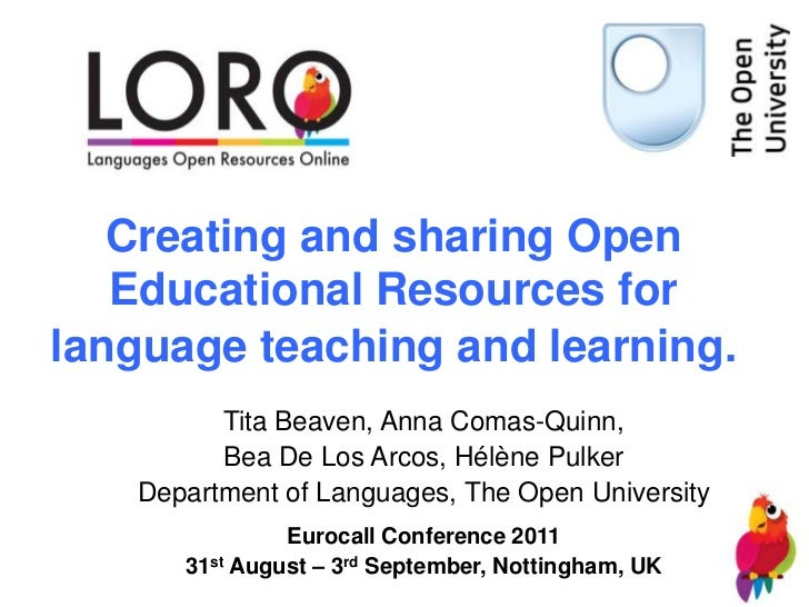 Creating and sharing Open   Educational Resources forlanguage teaching and learning.         Tita Beaven, Anna Comas-Quinn...