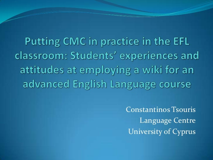 Putting CMC in practice in the EFL classroom: Students' experiences and attitudes at employing a wiki for an advanced Engl...