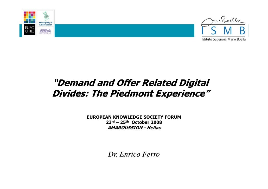 """Demand and Offer Related Digital Divides: The Piedmont Experience""                       Experience""         EUROPEAN KNO..."