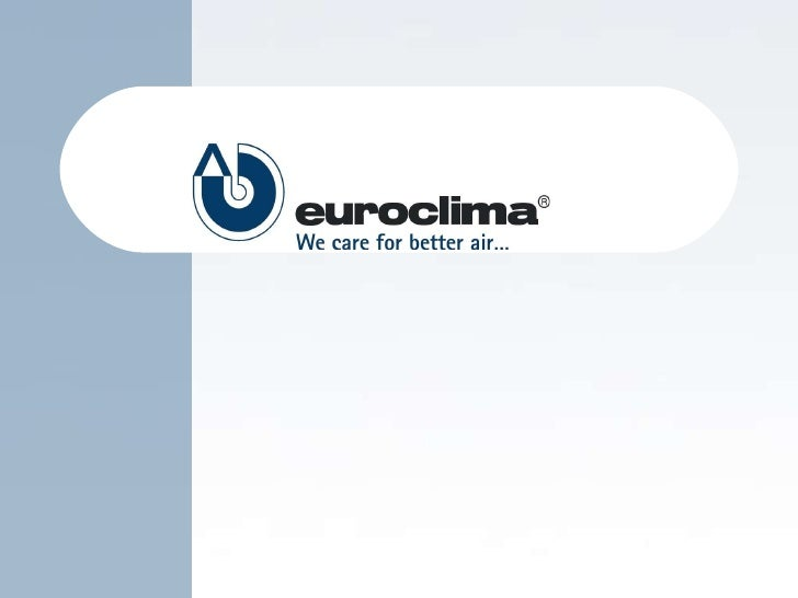 Factory I -  ITALY Factory II - AUSTRIA WHERE  EUROCLIMA    IS   LOCATED
