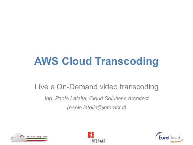 Cloud Transcoding with Amazon Web Services