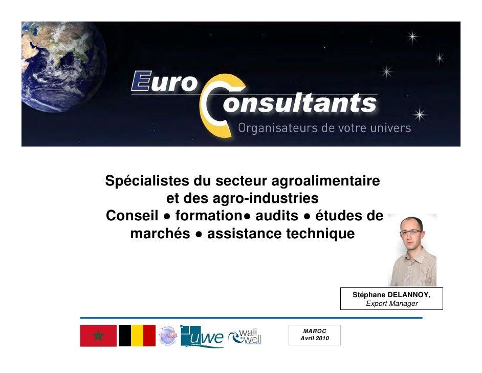 Spécialistes du secteur agroalimentaire          et des agro-industries Conseil ● formation● audits ● études de    marchés...