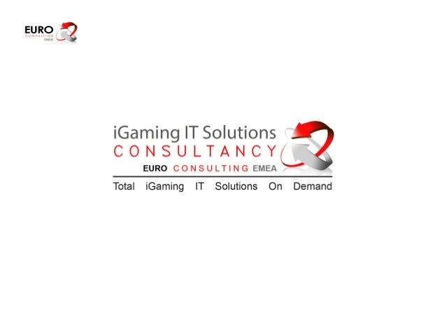 Contents Euro Consulting EMEA • i • Total iGaming IT Solutions On Demand 1 • Oracle RightNow, Chat Cloud Service 2 • O...