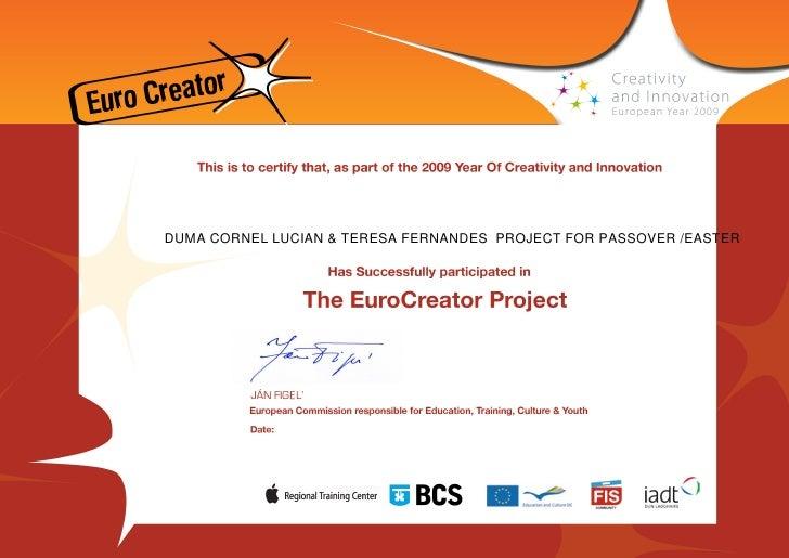 Euro Creator pentru proiectul dedicat Invierii Domnului