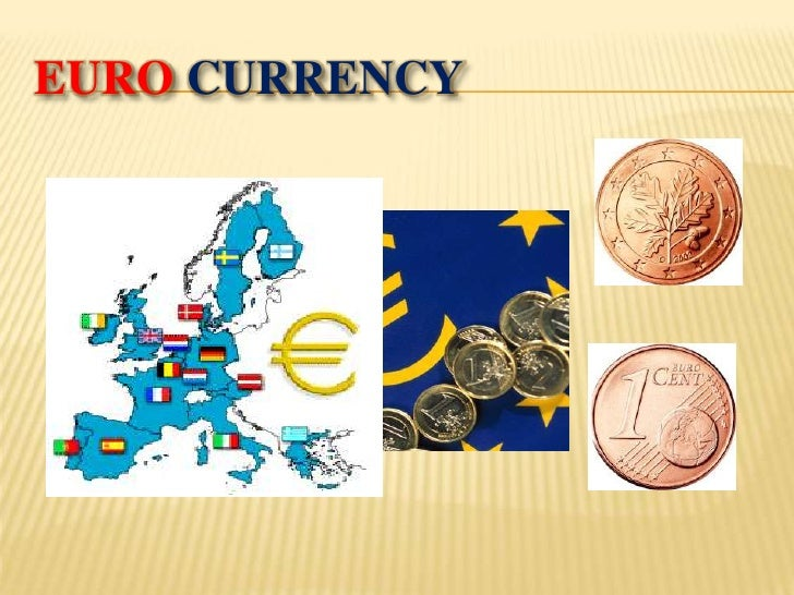 EURO CURRENCY<br />