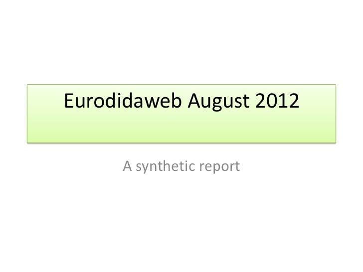 Eurodidaweb August 2012     A synthetic report