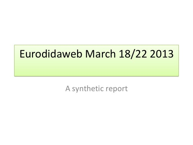Eurodidaweb march2013 syntheticreport
