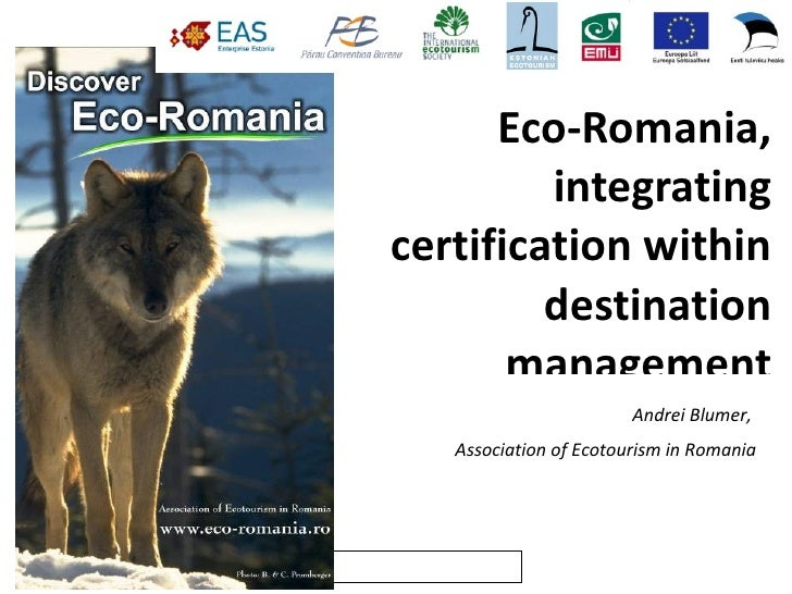 Eco-Romania,                     integrating            certification within                     destination              ...