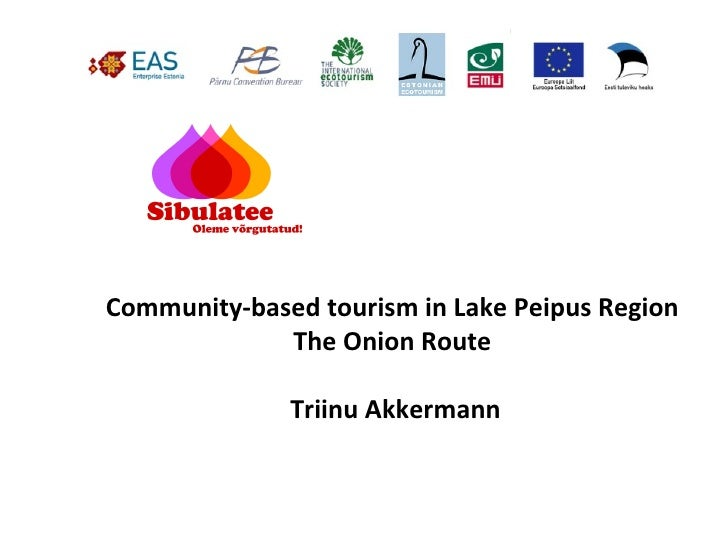 Community-based tourism in Lake Peipus Region              The Onion Route                Triinu Akkermann