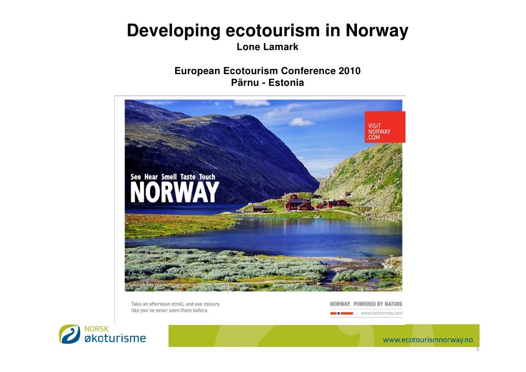 Developing ecotourism in Norway                 Lone Lamark       European Ecotourism Conference 2010                Pärnu...