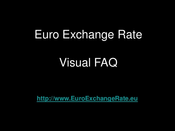 Euro Exchange Rate - Free rates service FAQ