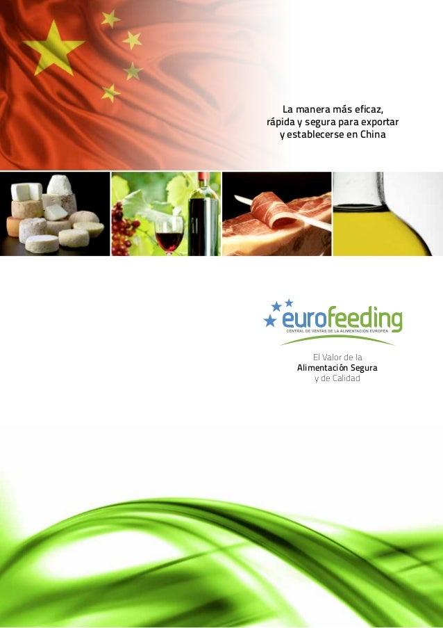 La manera más eficaz,rápida y segura para exportar   y establecerse en China          El Valor de la      Alimentación Seg...