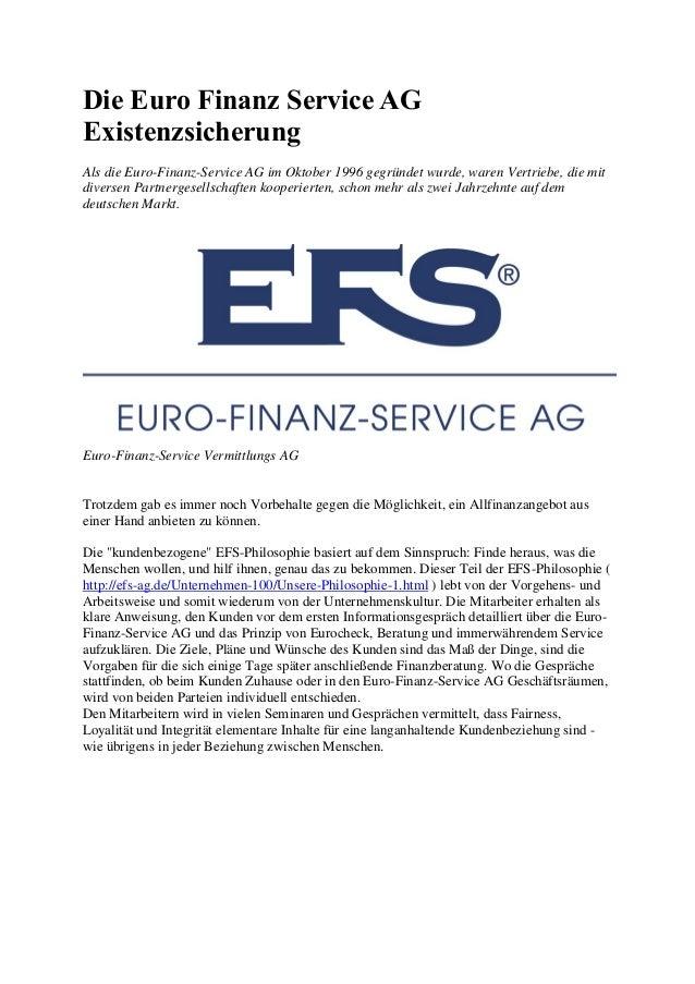 Die Euro Finanz Service AG Existenzsicherung Als die Euro-Finanz-Service AG im Oktober 1996 gegründet wurde, waren Vertrie...