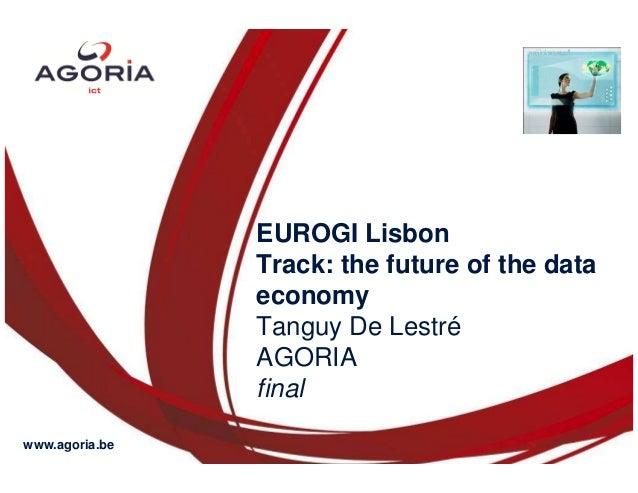 EUROGI Lisbon                Track: the future of the data                economy                Tanguy De Lestré         ...