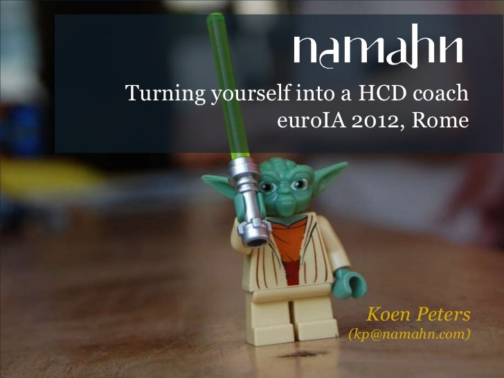 Turning yourself into a human-centered design coach (euroIA 2012)