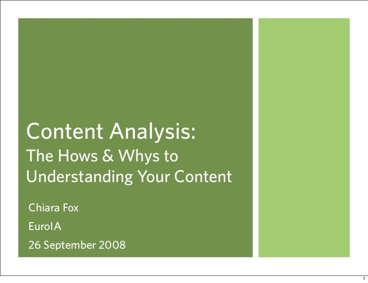 Content Analysis:The Hows & Whys toUnderstanding Your ContentChiara FoxEuroIA26 September 2008                             1