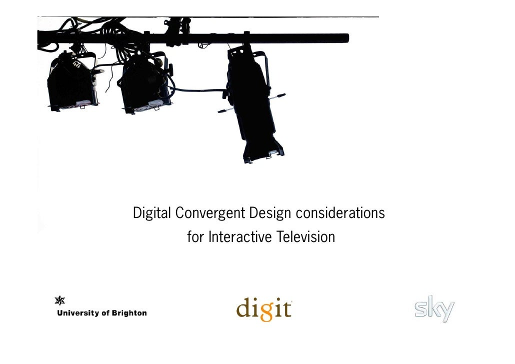 Digital Convergent Design considerations         for Interactive Television