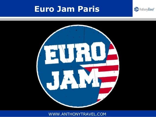 Euro Jam Paris   WWW.ANTHONYTRAVEL.COM
