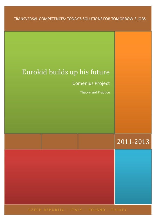 TRANSVERSAL COMPETENCES: TODAY'S SOLUTIONS FOR TOMORROW'S JOBS   Eurokid builds up his future                           Co...