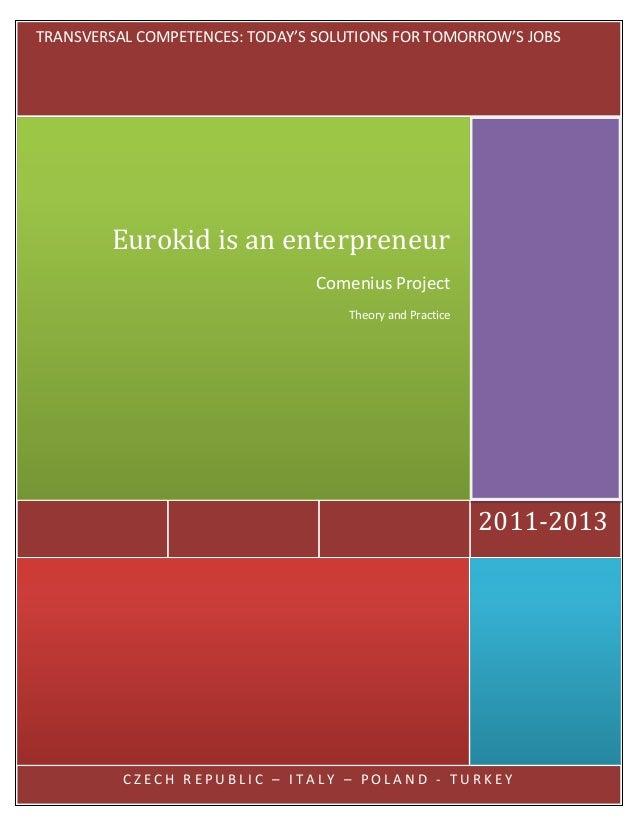 Eurokid is an entrepreneur