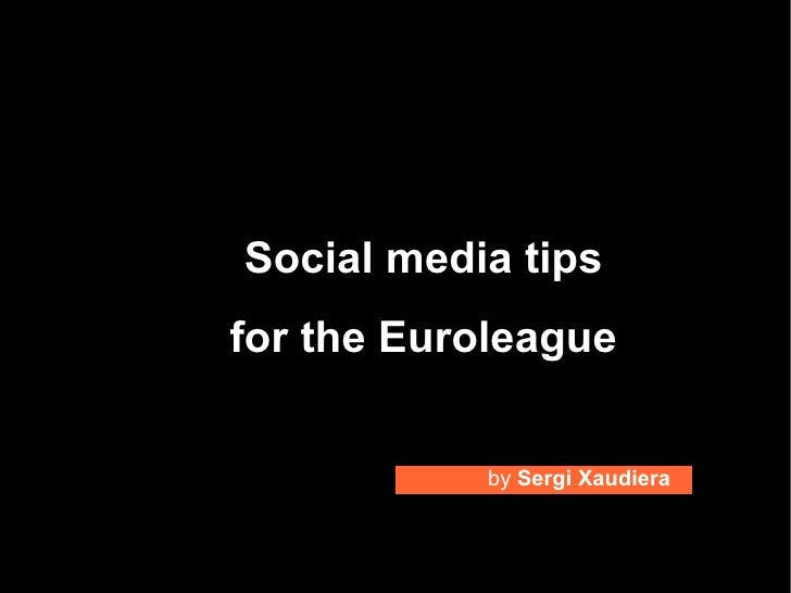 Social media tips for the Euroleague              by Sergi Xaudiera