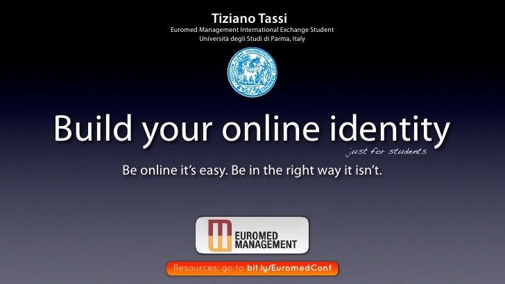 Tiziano Tassi              Euromed Management International Exchange Student                      Università degli Studi d...
