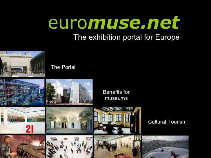 euromuse.net         The exhibition portal for EuropeThe Portal                 Benefits for                  museums     ...