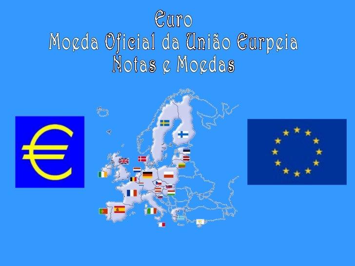 Euro notas moedas