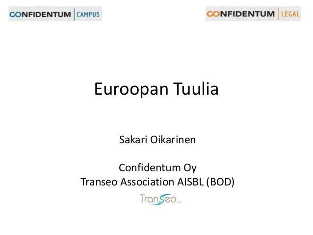 Euroopan Tuulia Sakari Oikarinen Confidentum Oy Transeo Association AISBL (BOD)