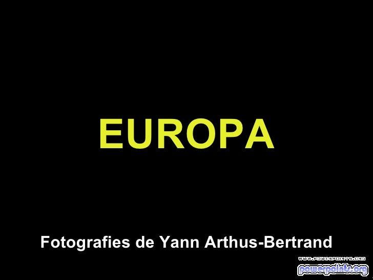 EUROPA Fotografies de Yann Arthus-Bertrand