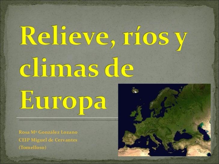 <ul><li>Rosa Mª González Lozano </li></ul><ul><li>CEIP Miguel de Cervantes </li></ul><ul><li>(Tomelloso) </li></ul>