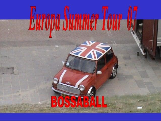 Europa Summer Tour 07