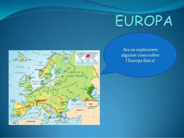 Ara us explicarem algunes coses sobre l'Europa física!