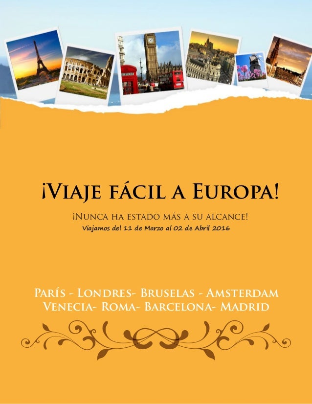 ¡Viaje fácil a Europa! ¡Nunca ha estado más a su alcance! París - Londres- Bruselas - Amsterdam Venecia- Roma- Barcelona- ...