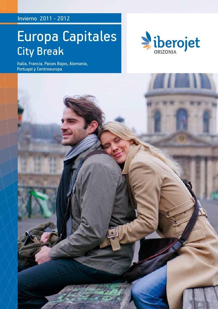 Invierno 2011 - 2012Europa CapitalesCity BreakItalia, Francia, Paises Bajos, Alemania,Portugal y Centroeuropa