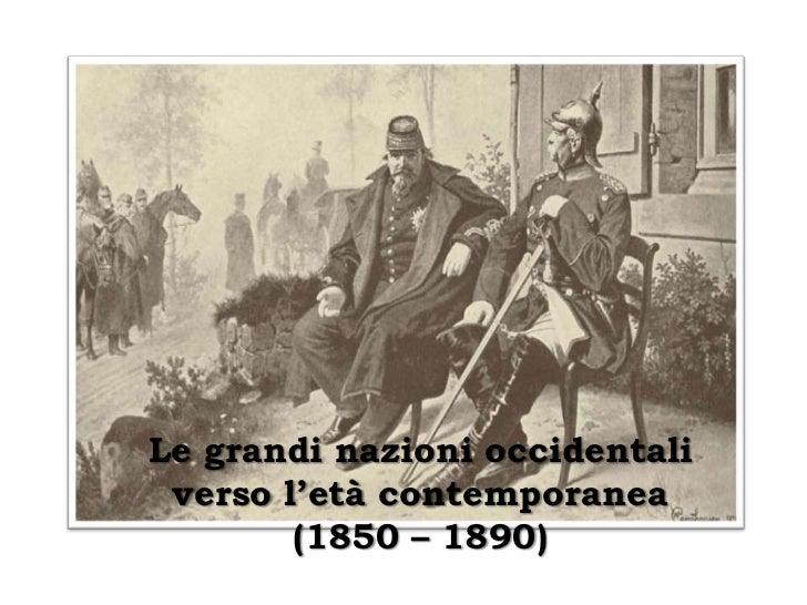 Le grandi nazioni occidentali verso l'età contemporanea        (1850 – 1890)