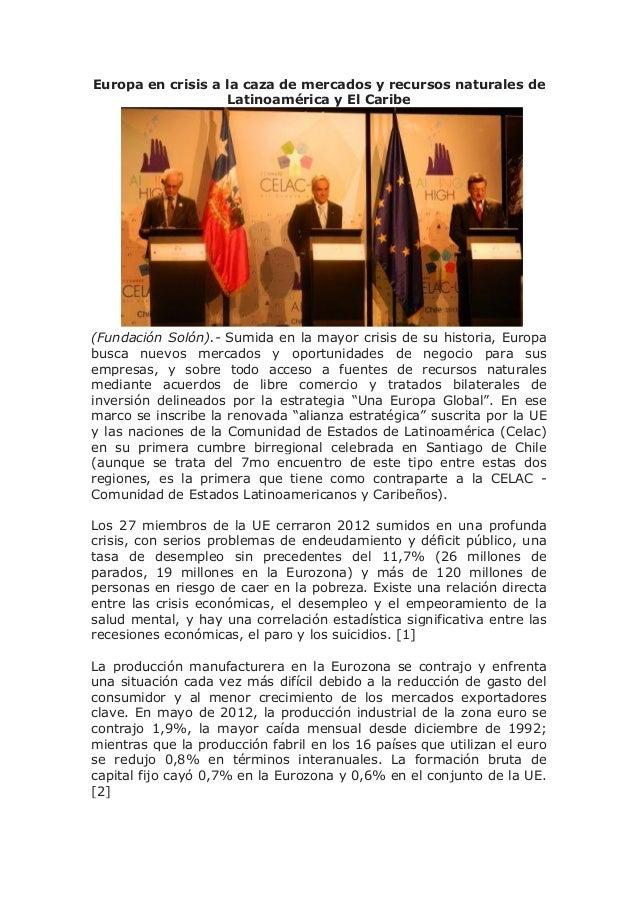 Europa en crisis a la caza de mercados y recursos naturales de                   Latinoamérica y El Caribe(Fundación Solón...