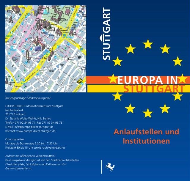 Kartengrundlage: Stadtmessungsamt EUROPE DIRECT Informationszentrum Stuttgart Nadlerstraße 4 70173 Stuttgart Dr. Stefanie ...