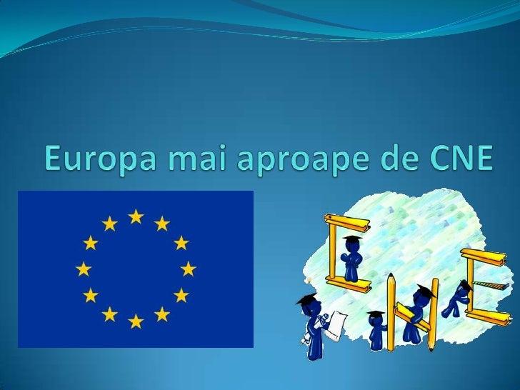 """Organizatori """"Europa mai aproape de CNE"""" este un proiect de amploare al Consiliului Național al Elevilor pentru elevii din..."""