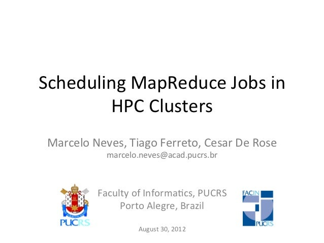Scheduling MapReduce Jobs in HPC Clusters